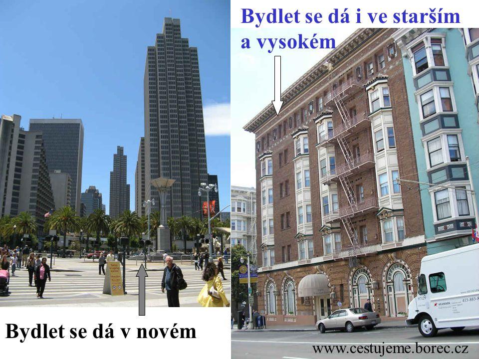www.cestujeme.borec.cz Bydlet se dá v novém Bydlet se dá i ve starším a vysokém
