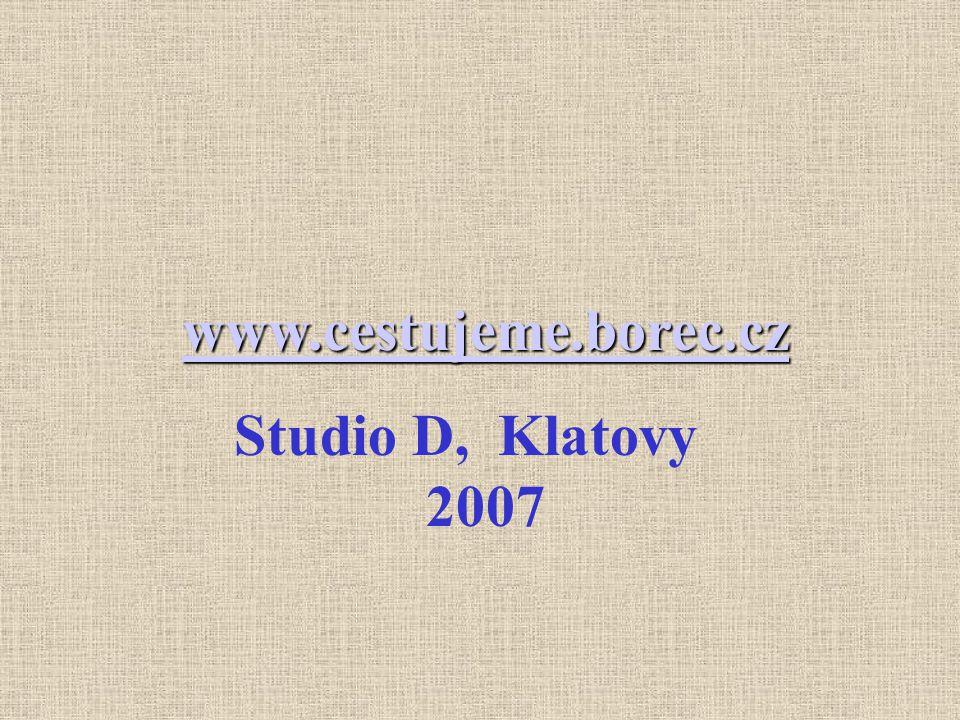 www.cestujeme.borec.cz www.cestujeme.borec.czwww.cestujeme.borec.cz Studio D, Klatovy 2007