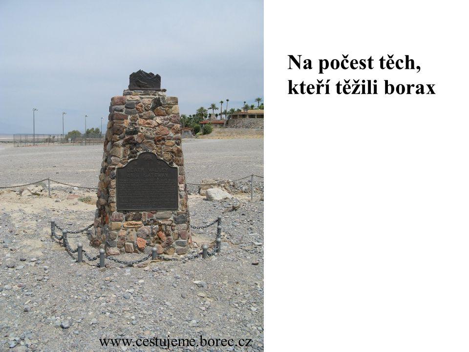 www.cestujeme.borec.cz Na počest těch, kteří těžili borax