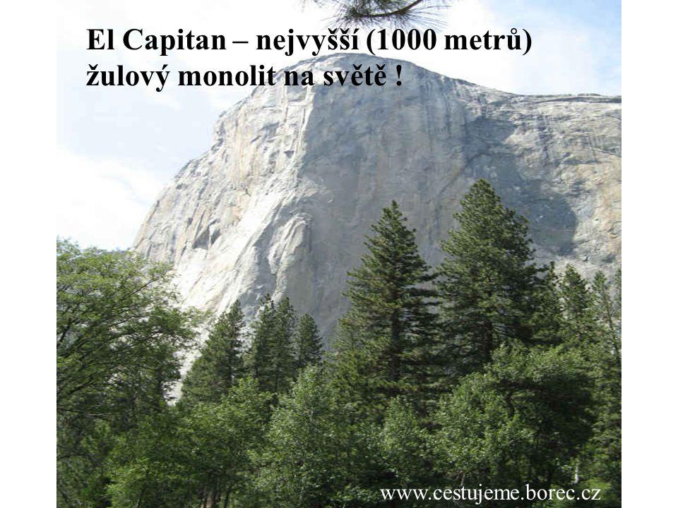 www.cestujeme.borec.cz El Capitan – nejvyšší (1000 metrů) žulový monolit na světě !