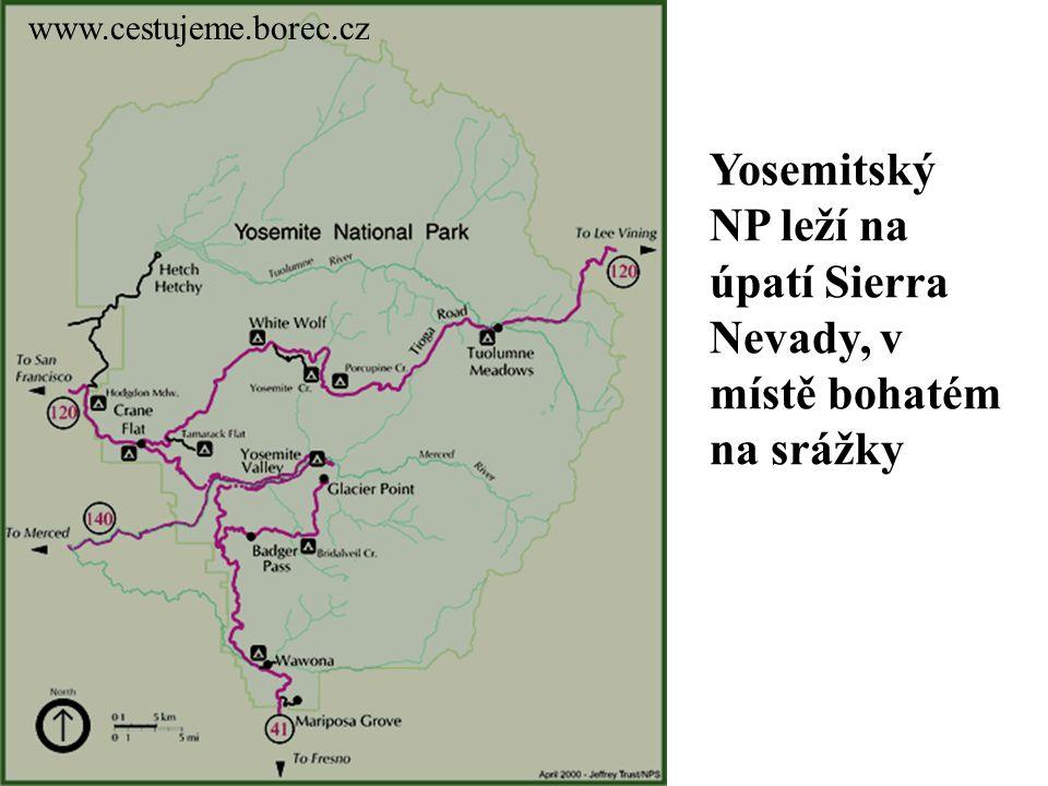 www.cestujeme.borec.cz Yosemitský NP leží na úpatí Sierra Nevady, v místě bohatém na srážky