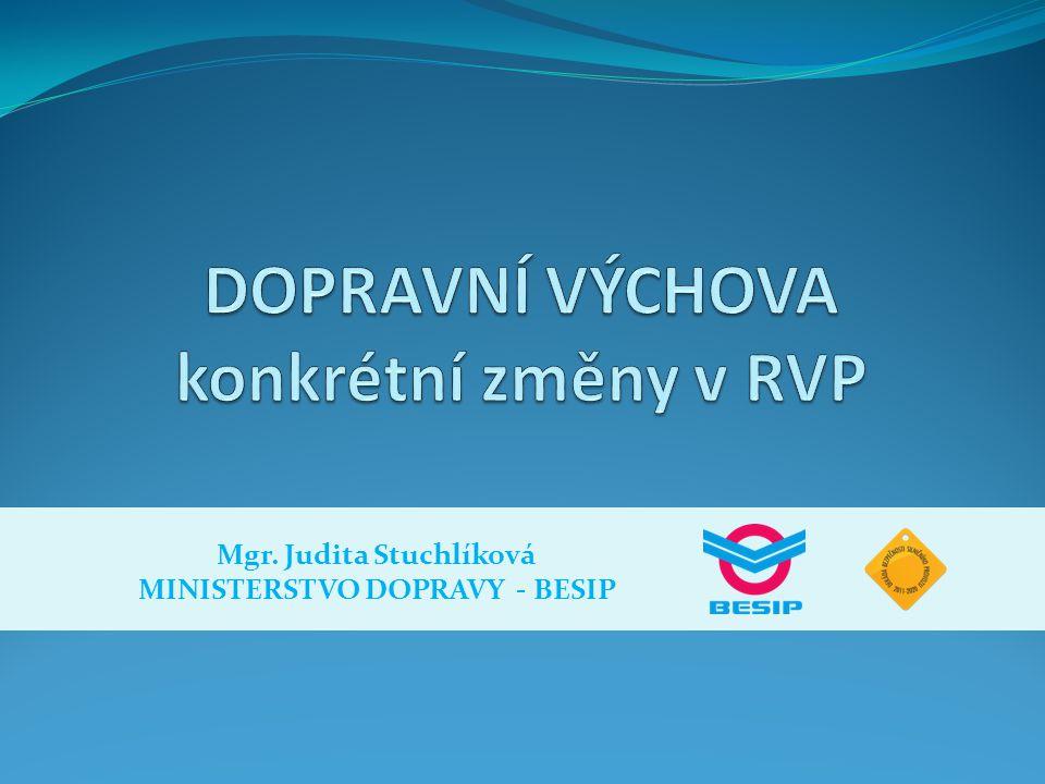 Mgr. Judita Stuchlíková MINISTERSTVO DOPRAVY - BESIP