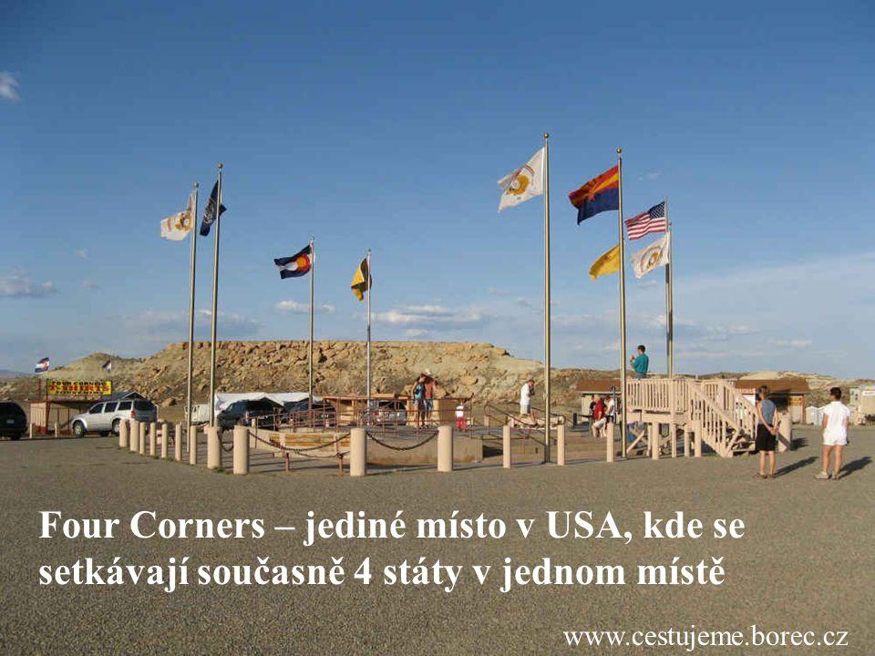 www.cestujeme.borec.cz Four Corners – jediné místo v USA, kde se setkávají současně 4 státy v jednom místě