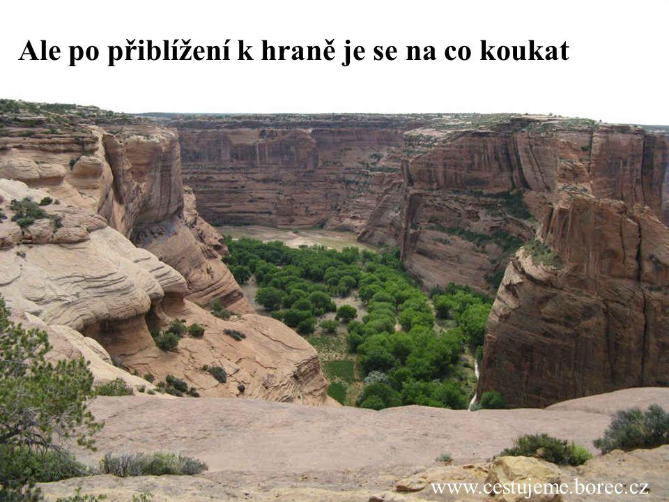 www.cestujeme.borec.cz Ale po přiblížení k hraně je se na co koukat