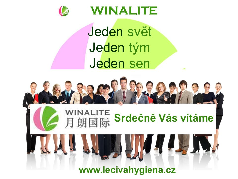 WINALITE www.lecivahygiena.cz Jeden svět Jeden tým Jeden sen Srdečně Vás vítáme
