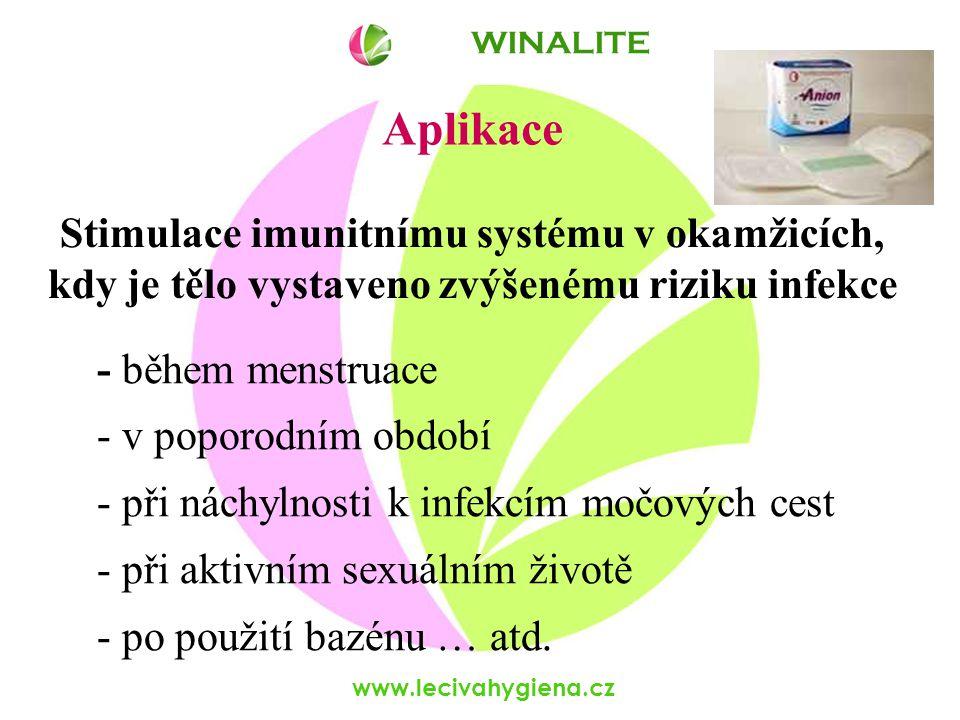 www.lecivahygiena.cz Aplikace - během menstruace - v poporodním období - při náchylnosti k infekcím močových cest - při aktivním sexuálním životě - po použití bazénu … atd.