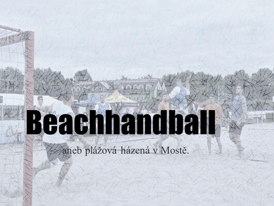 Beachhandball aneb plážová házená v Mostě.