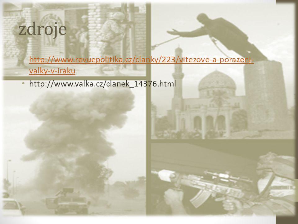 zdroje http://www.revuepolitika.cz/clanky/223/vitezove-a-porazeni- valky-v-iraku http://www.revuepolitika.cz/clanky/223/vitezove-a-porazeni- valky-v-i