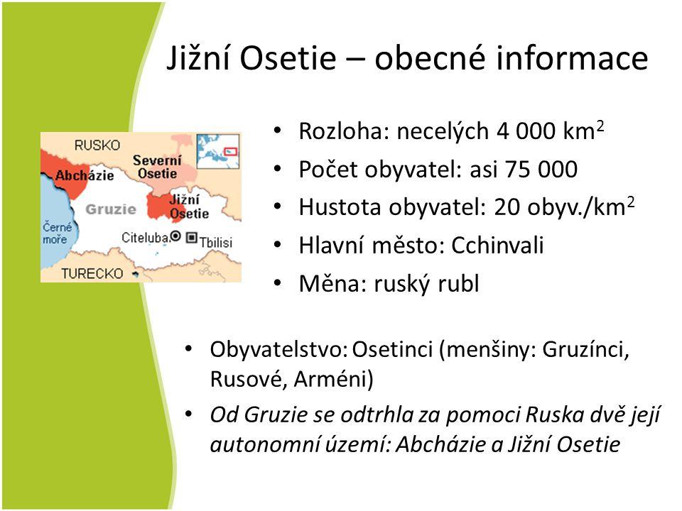 Historie oblasti Jižní Osetie Středověk – byzantský vliv Poté zde vládnou Mongolové a proniká sem islám (dnes islámská menšina) 1774 – Severní Osetie připojena k Rusku ⇒ část Osetinců emigruje do Gruzie V rámci sovětské Gruzie je J.Osetie autonomní oblastí 1990 – nezávislost Gruzie; J.Osetie ztrácí status autonomní, ale poté ho získává zpět