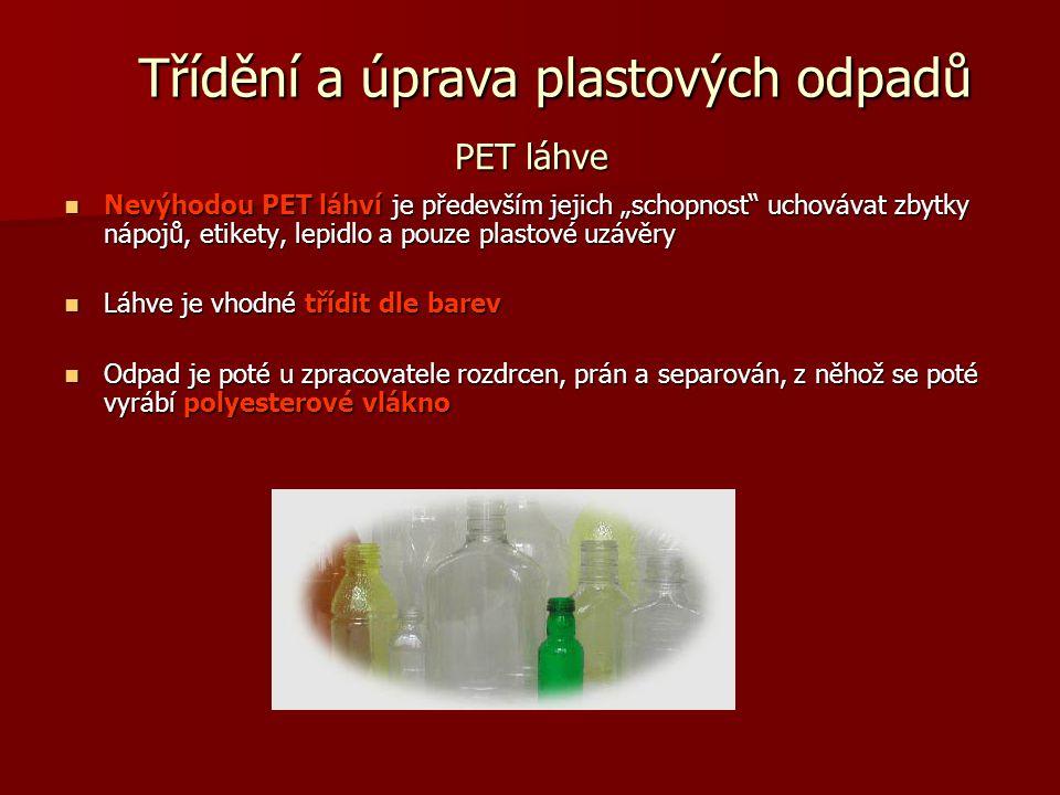 """PET láhve Nevýhodou PET láhví je především jejich """"schopnost"""" uchovávat zbytky nápojů, etikety, lepidlo a pouze plastové uzávěry Láhve je vhodné třídi"""