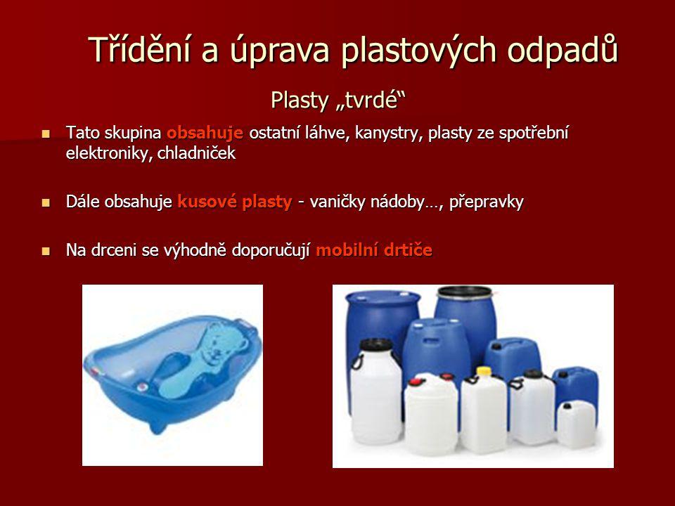 """Plasty """"tvrdé"""" Tato skupina obsahuje ostatní láhve, kanystry, plasty ze spotřební elektroniky, chladniček Dále obsahuje kusové plasty - vaničky nádoby"""