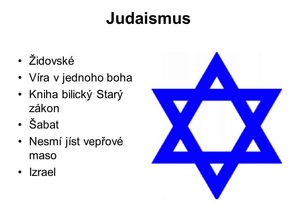 Judaismus Židovské Víra v jednoho boha Kniha bilický Starý zákon Šabat Nesmí jíst vepřové maso Izrael