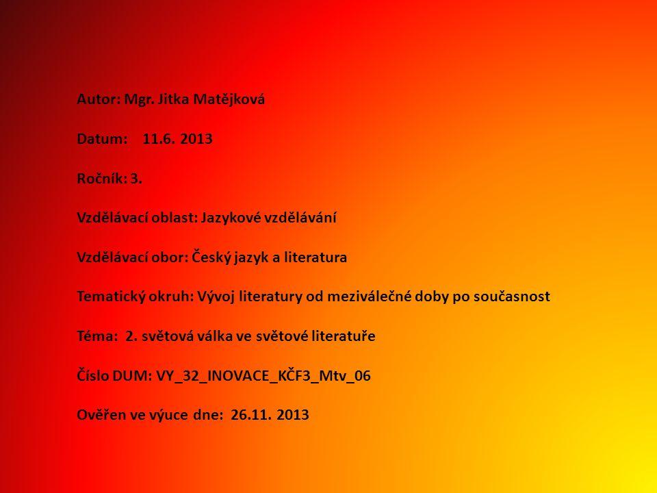 Autor: Mgr. Jitka Matějková Datum: 11.6. 2013 Ročník: 3. Vzdělávací oblast: Jazykové vzdělávání Vzdělávací obor: Český jazyk a literatura Tematický ok