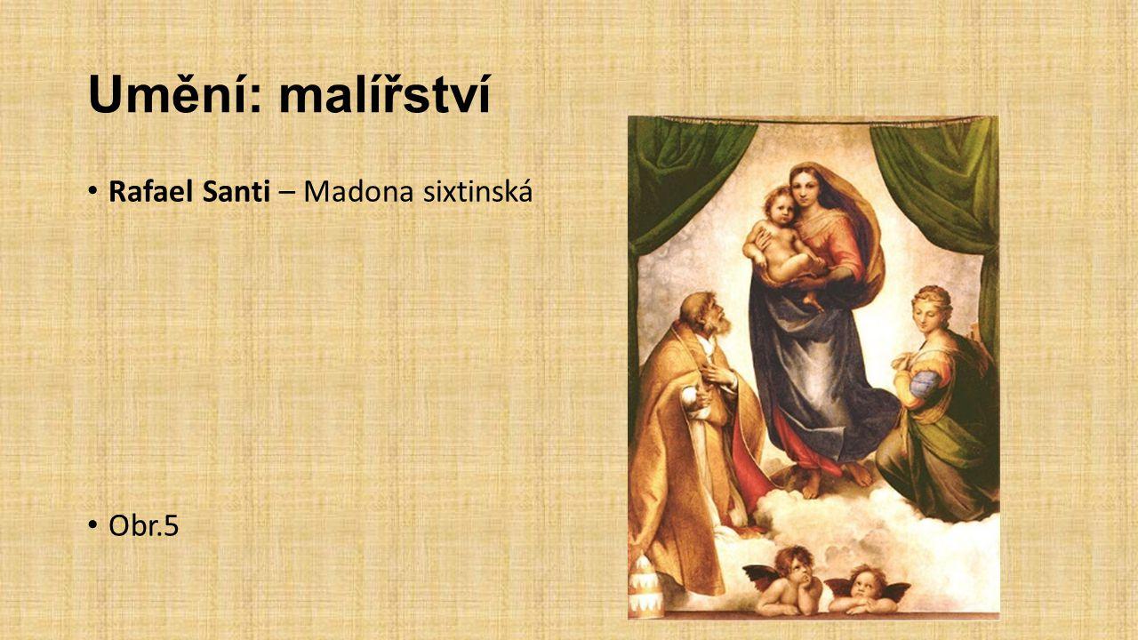 Umění: malířství Rafael Santi – Madona sixtinská Obr.5