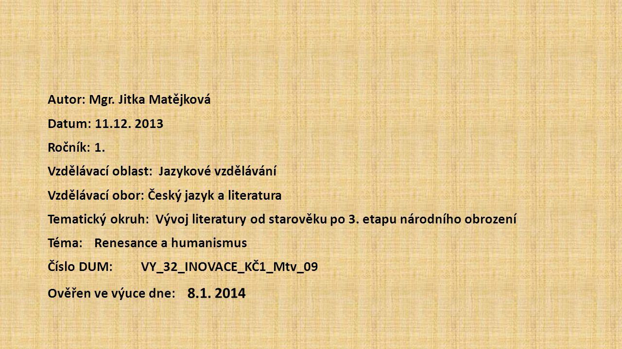 Autor: Mgr.Jitka Matějková Datum: 11.12. 2013 Ročník: 1.