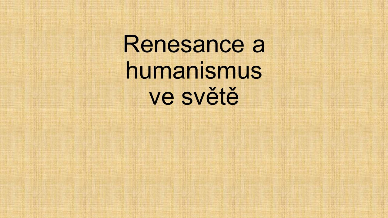 Renesance a humanismus ve světě