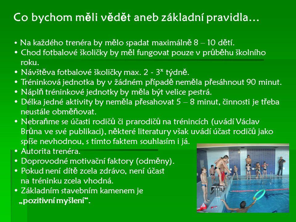 Co bychom m ě li v ě d ě t aneb základní pravidla… Na každého trenéra by m ě lo spadat maximáln ě 8 – 10 d ě tí.