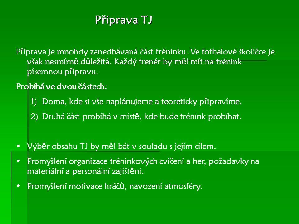 P ř íprava TJ P ř íprava TJ P ř íprava je mnohdy zanedbávaná část tréninku.