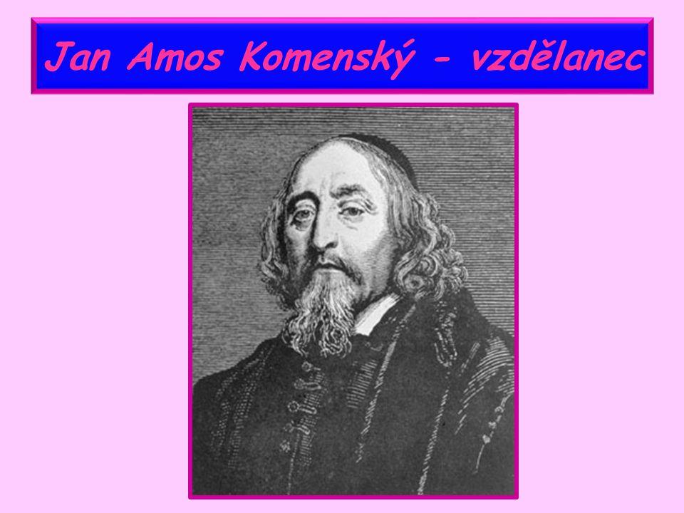 Jan Amos Komenský - vzdělanec
