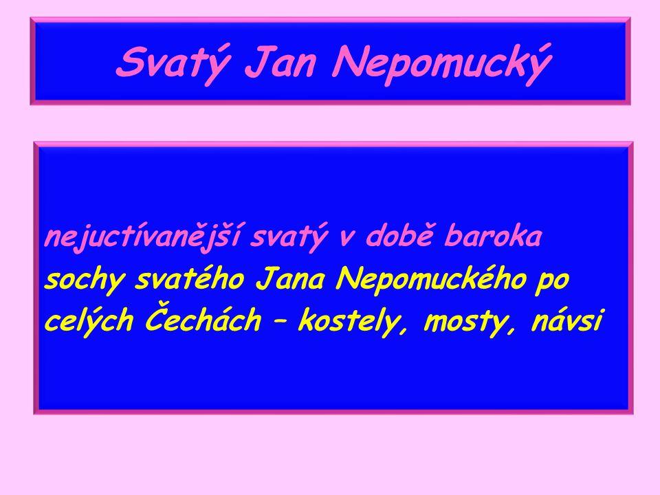 Procesí a poutě církevní slavnosti Poutní místa – Svatá Hora, Stará Boleslav, Svatý Kopeček