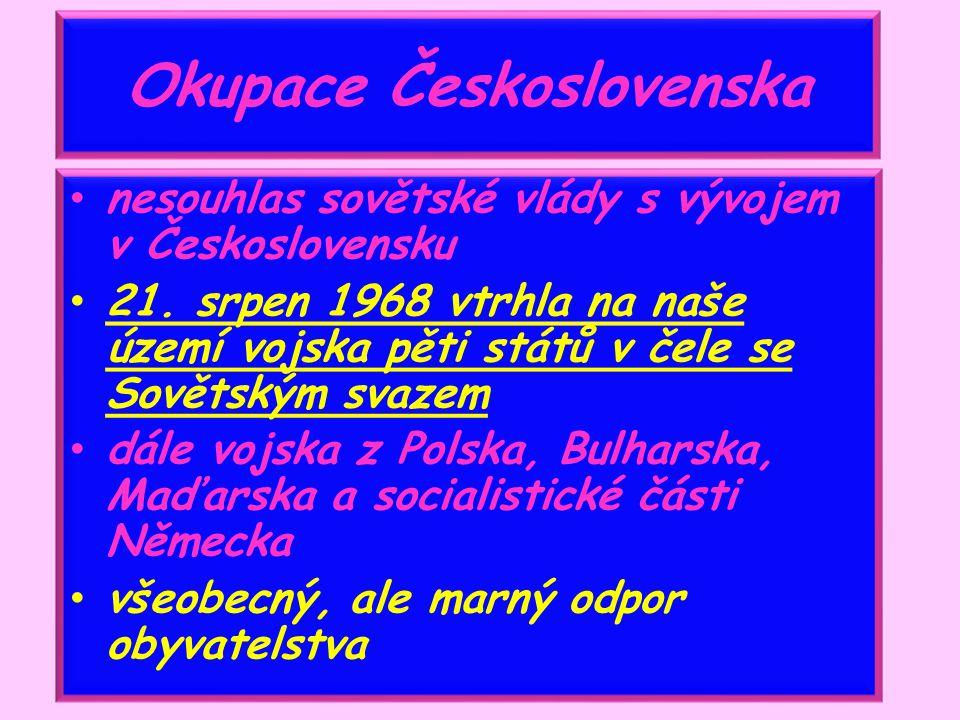 Okupace Československa nesouhlas sovětské vlády s vývojem v Československu 21.