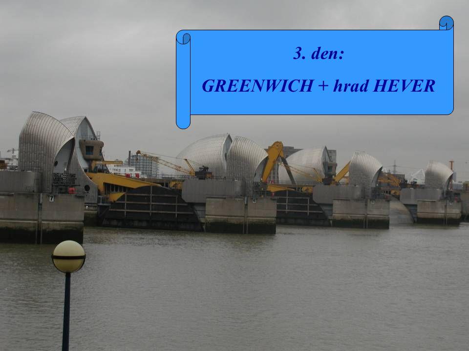 3. den: GREENWICH + hrad HEVER