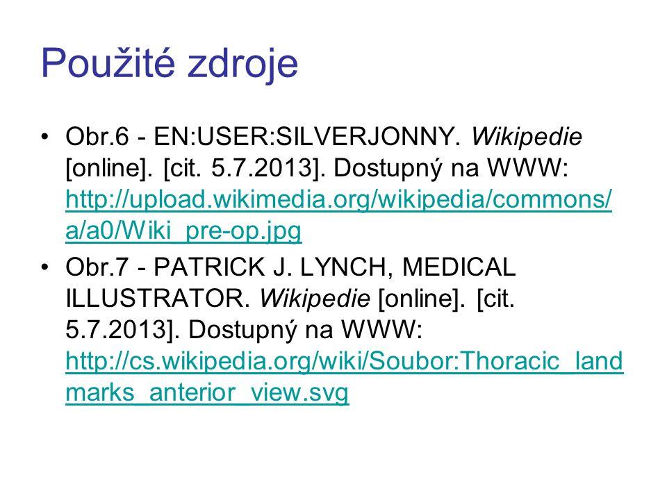 Použité zdroje Obr.6 - EN:USER:SILVERJONNY. Wikipedie [online]. [cit. 5.7.2013]. Dostupný na WWW: http://upload.wikimedia.org/wikipedia/commons/ a/a0/