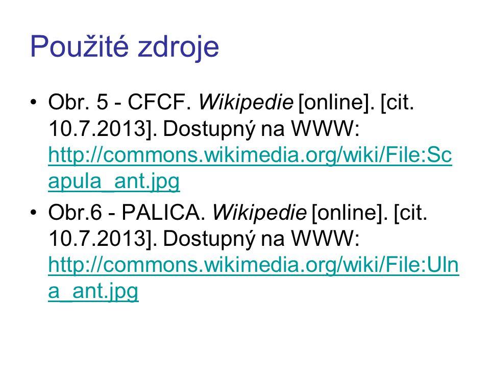 Použité zdroje Obr. 5 - CFCF. Wikipedie [online]. [cit. 10.7.2013]. Dostupný na WWW: http://commons.wikimedia.org/wiki/File:Sc apula_ant.jpg http://co