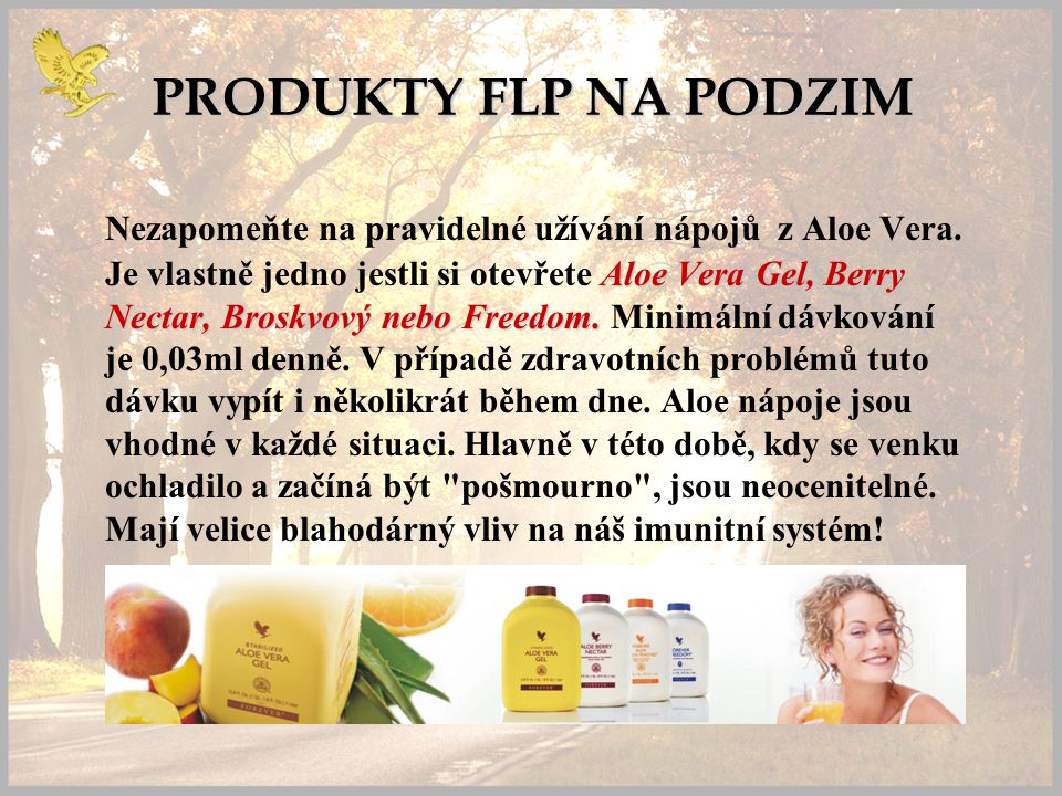PRODUKTY FLP NA PODZIM Aloe Vera Gel, Berry Nectar, Broskvový nebo Freedom.