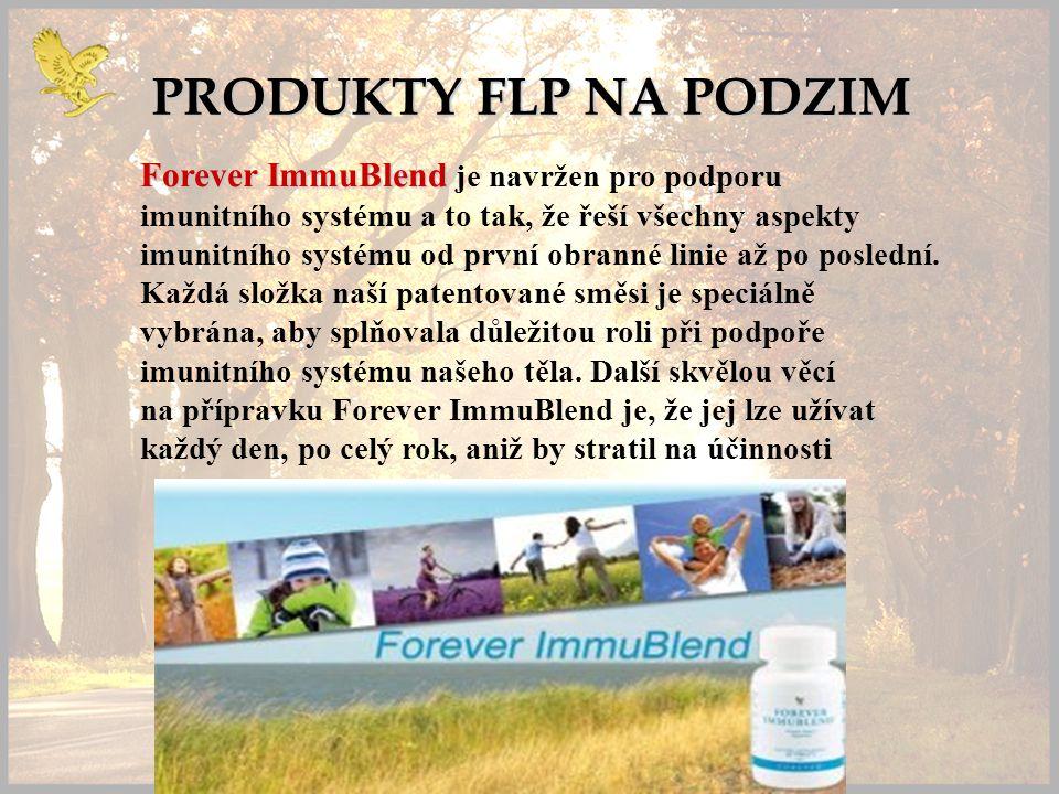 PRODUKTY FLP NA PODZIM Forever ImmuBlend Forever ImmuBlend je navržen pro podporu imunitního systému a to tak, že řeší všechny aspekty imunitního systému od první obranné linie až po poslední.