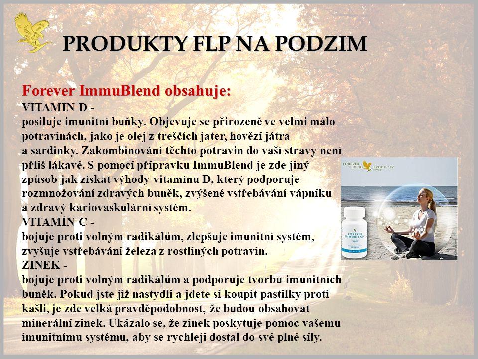 PRODUKTY FLP NA PODZIM Forever ImmuBlend obsahuje: VITAMIN D - posiluje imunitní buňky.