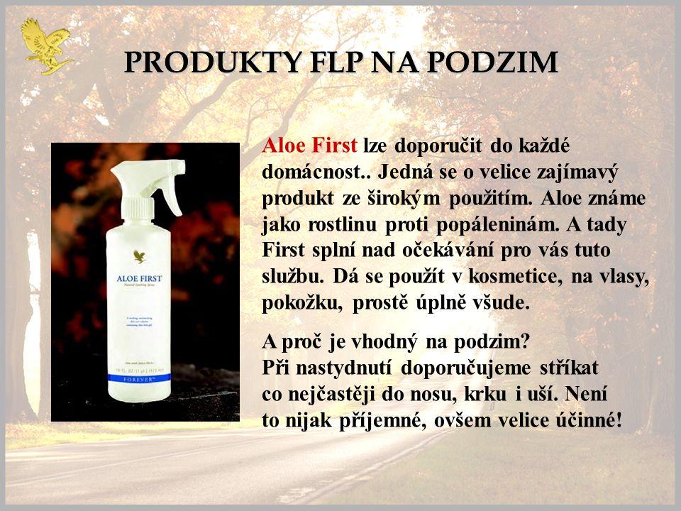 PRODUKTY FLP NA PODZIM Aloe First lze doporučit do každé domácnost..