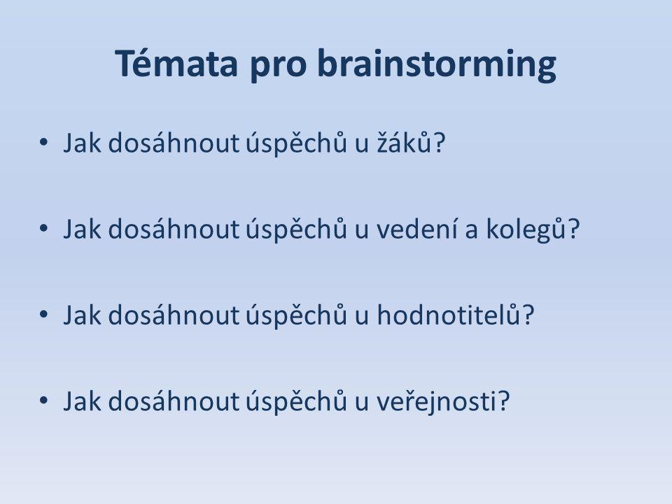 Témata pro brainstorming Jak dosáhnout úspěchů u žáků.