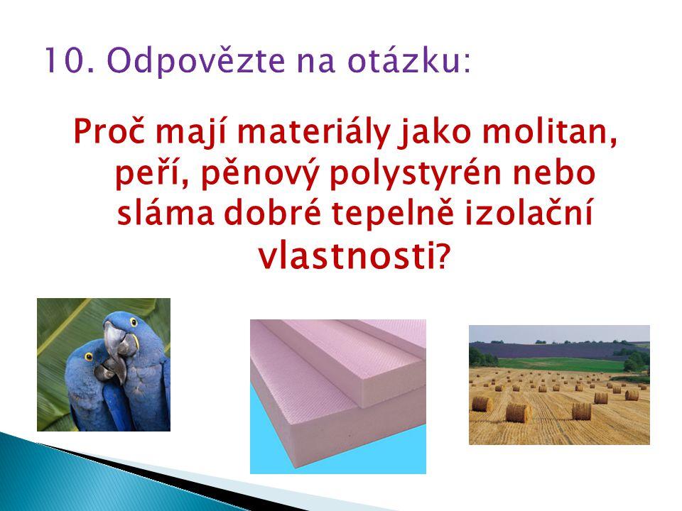 Proč mají materiály jako molitan, peří, pěnový polystyrén nebo sláma dobré tepelně izolační vlastnosti ?