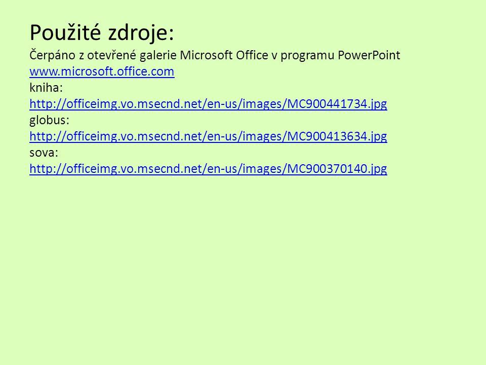 Použité zdroje: Čerpáno z otevřené galerie Microsoft Office v programu PowerPoint www.microsoft.office.com kniha: http://officeimg.vo.msecnd.net/en-us