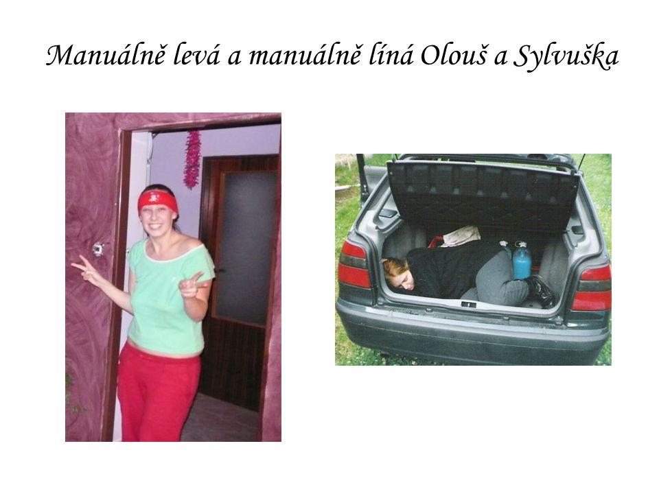 Manuálně levá a manuálně líná Olouš a Sylvuška