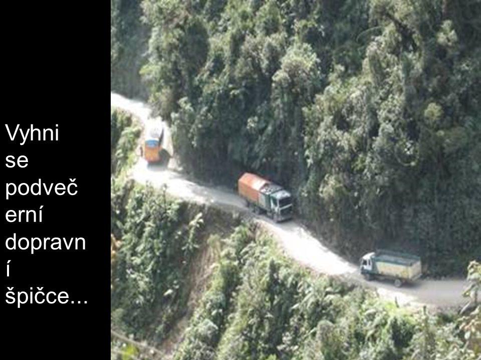 Vyhni se podveč erní dopravn í špičce...