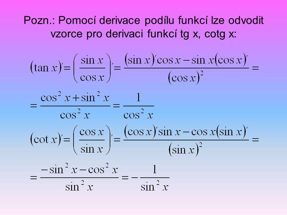 Derivace složené funkce Def.: Jestliže funkce z = g(x) má derivaci v bodě x 0 a jestliže funkce y = f(z) má derivaci v bodě z 0 = g(x 0 ), má složená funkce y = f(g(x)) derivaci v bodě x 0 a platí: