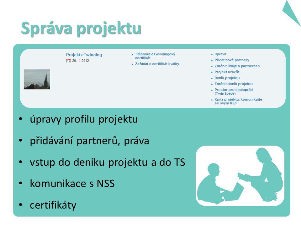 Správa projektu úpravy profilu projektu přidávání partnerů, práva vstup do deníku projektu a do TS komunikace s NSS certifikáty