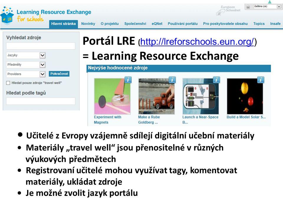 """Učitelé z Evropy vzájemně sdílejí digitální učební materiály Materiály """"travel well jsou přenositelné v různých výukových předmětech Registrovaní učitelé mohou využívat tagy, komentovat materiály, ukládat zdroje Je možné zvolit jazyk portálu Portál LRE ( http://lreforschools.eun.org/) http://lreforschools.eun.org/ = Learning Resource Exchange"""