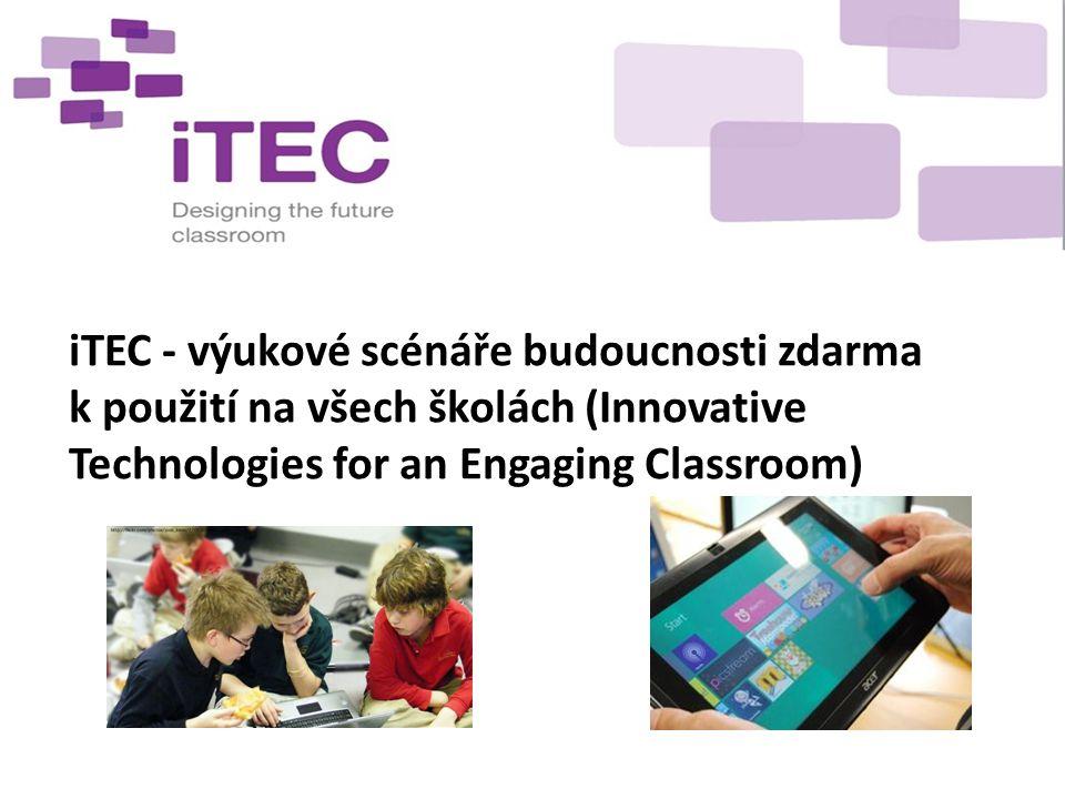 iTEC - výukové scénáře budoucnosti zdarma k použití na všech školách (Innovative Technologies for an Engaging Classroom)