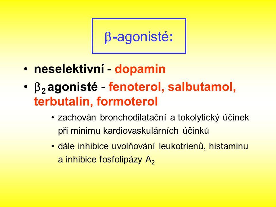  -agonisté: neselektivní - dopamin  2 agonisté - fenoterol, salbutamol, terbutalin, formoterol zachován bronchodilatační a tokolytický účinek při mi