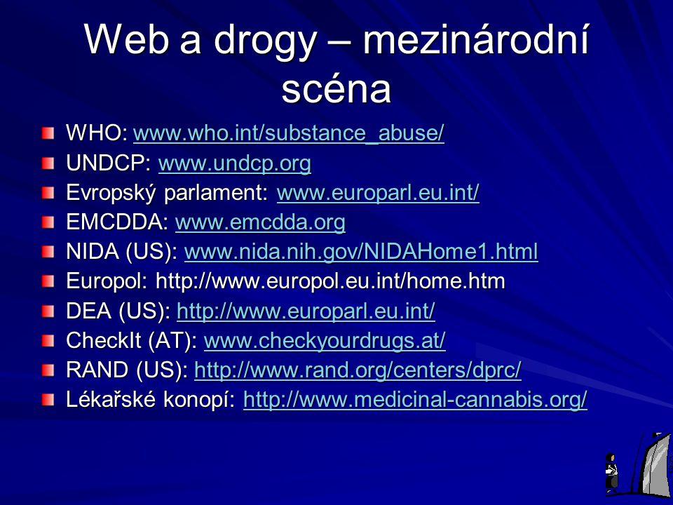 Web a drogy - ČR MPK vlády ČR: www.vlada.cz/1250/vrk/komise/mpk/mpk.htm www.vlada.cz/1250/vrk/komise/mpk/mpk.htm Národní monitorovací středisko pro dr