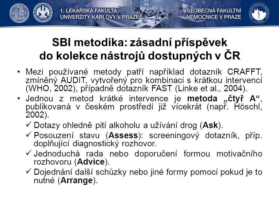 SBI metodika: zásadní příspěvek do kolekce nástrojů dostupných v ČR Mezi používané metody patří například dotazník CRAFFT, zmíněný AUDIT, vytvořený pro kombinaci s krátkou intervencí (WHO, 2002), případně dotazník FAST (Linke et al., 2004).