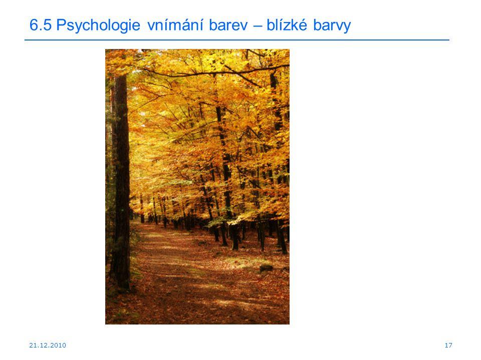 21.12.2010 6.5 Psychologie vnímání barev – blízké barvy 17