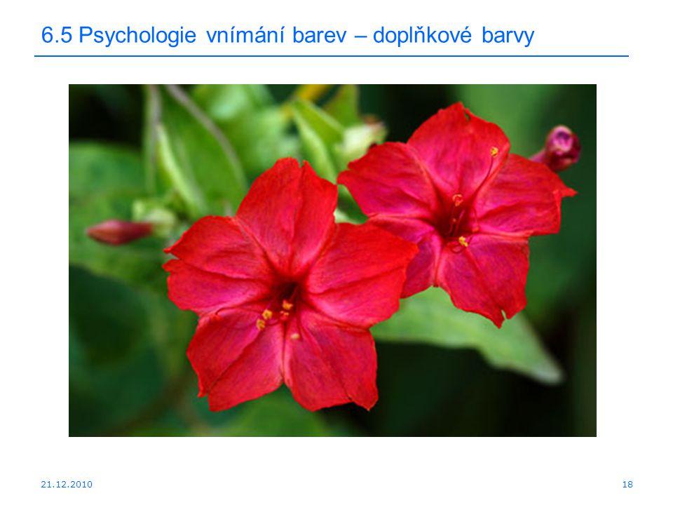21.12.2010 6.5 Psychologie vnímání barev – doplňkové barvy 18