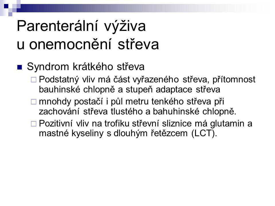 Parenterální výživa u onemocnění střeva Postradiační enteritida  po terapeutickém ozáření u pacientů s malignitami v dutině břišní.