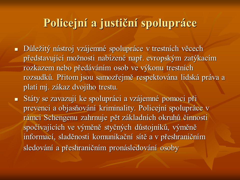 Policejní a justiční spolupráce Důležitý nástroj vzájemné spolupráce v trestních věcech představující možnosti nabízené např. evropským zatýkacím rozk