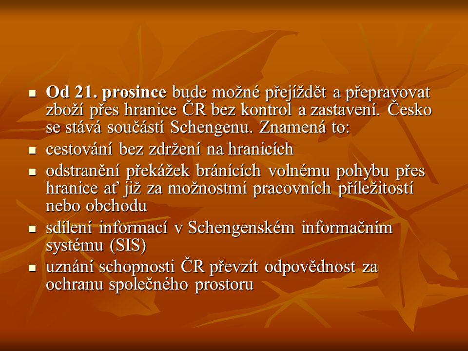 Od 21. prosince bude možné přejíždět a přepravovat zboží přes hranice ČR bez kontrol a zastavení. Česko se stává součástí Schengenu. Znamená to: Od 21