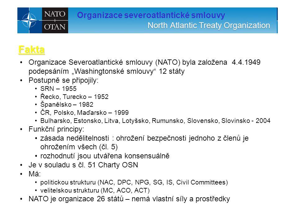 """Organizace severoatlantické smlouvy Organizace Severoatlantické smlouvy (NATO) byla založena 4.4.1949 podepsáním """"Washingtonské smlouvy"""" 12 státy Post"""